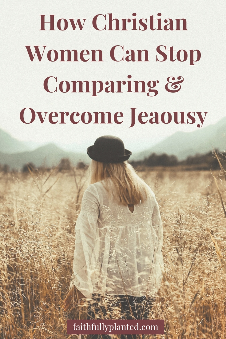 How to Stop Comparing and Overcome Jealousy - Faithfully Planted